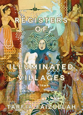 Registers of Illuminated Villages: Poems by Tarfia Faizullah