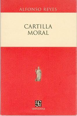 Cartilla Moral by Alfonso Reyes