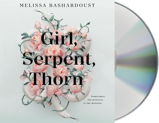 Girl, Serpent, Thorn by Melissa Bashardoust