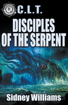 Disciples of the Serpent: A Novel of the O.C.L.T. by Sidney Williams
