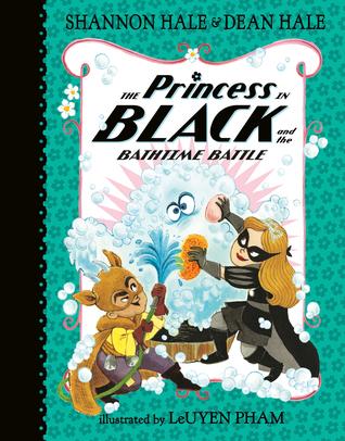 The Princess in Black and the Bathtime Battle by Shannon Hale, Dean Hale, LeUyen Pham