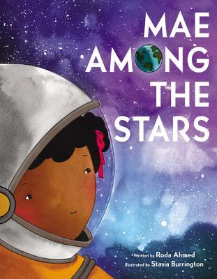 Mae Among the Stars by Stasia Burrington, Roda Ahmed
