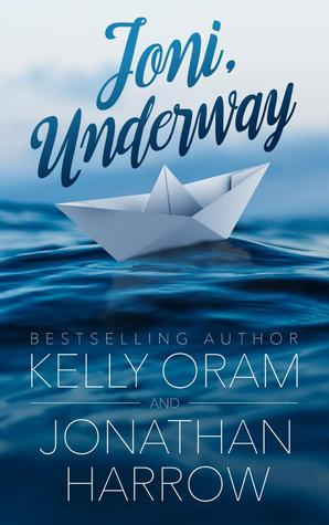 Joni, Underway by Kelly Oram, Jonathan Harrow