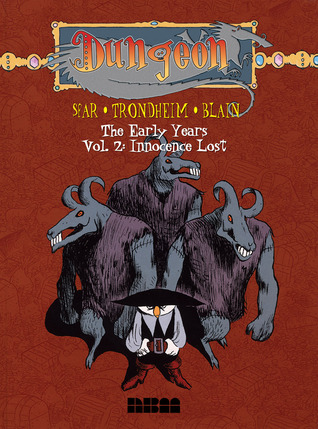 Dungeon: The Early Years - Vol. 2: Innocence Lost by Joann Sfar, Lewis Trondheim, Christophe Blain