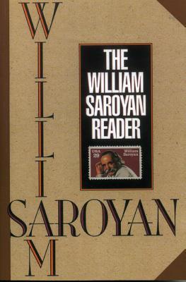 The William Saroyan Reader by William Saroyan, Aram Saroyan