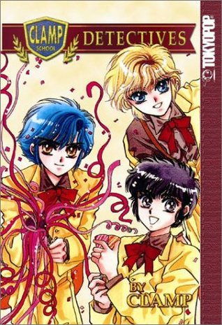 Clamp School Detectives, Vol. 01 by Jamie S. Rich, CLAMP, Ray Yoshimoto