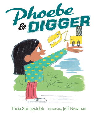 Phoebe and Digger by Tricia Springstubb, Jeff Newman