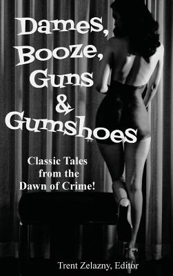 Dames, Booze, Guns & Gumshoes by David Goodis