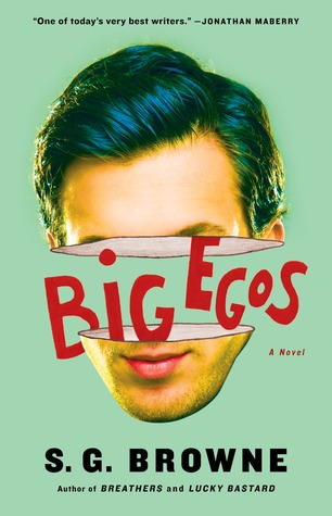 Big Egos by S.G. Browne