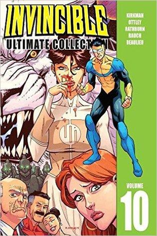 Invincible: Ultimate Collection, Vol. 10 by Jean-François Beaulieu, Cliff Rathburn, Robert Kirkman, Ryan Ottley