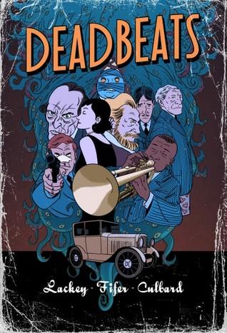 Deadbeats by Chris Lackey, Chad Fifer, I.N.J. Culbard