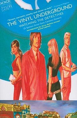 The Vinyl Underground, Volume 1: Watching the Detectives by Simon Gane, Si Spencer, Cameron Stewart
