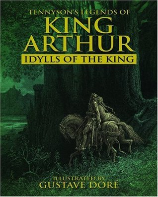 Legends of King Arthur: Idylls of the King by Gustave Doré, Valerie Purton, Alfred Tennyson