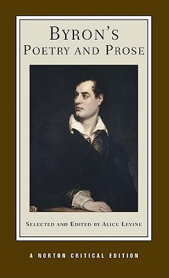 Byron's Poetry and Prose by Alice Levine, Lord Byron