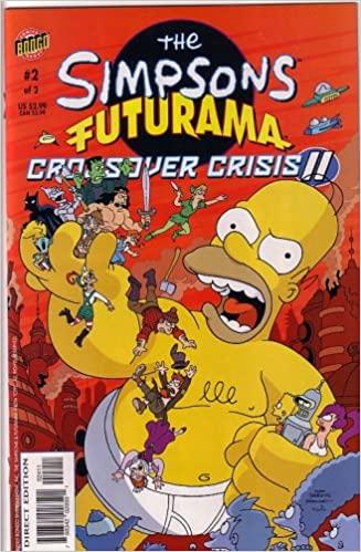 The Simpsons Futurama Crossover Crisis 2 #2 (The Simpsons/Futurama Crossover #4) by Karen L. Bates, Ian Boothby, Bill Morrison, Rick Reese, Steve Steere Jr., James Lloyd