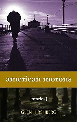 American Morons by Glen Hirshberg