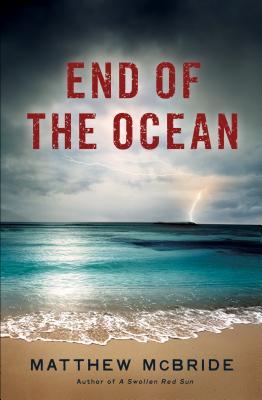 End of the Ocean by Matthew McBride