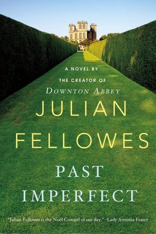 Past Imperfect: A Novel by Julian Fellowes