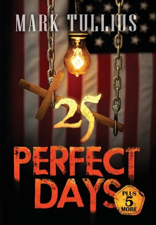 25 Perfect Days: Plus 5 More by Mark Tullius