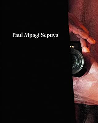 Paul Mpagi Sepuya by Wassan Al-khudhairi, Evan Moffitt, Lucy Gallun, Grace Wales Bonner, Ariel Goldberg, Malik Gaines