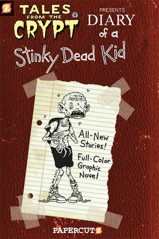 Tales from the Crypt #8: Diary of a Stinky Dead Kid by Rick Parker, John L. Lansdale, Rob Vollmar, Tim     Smith, Miran Kim, Stefan Petrucha, Maia Kinney-Petrucha, Marguerite Van Cook, Robert Hack, Jim Salicrup, James Romberger, Exes