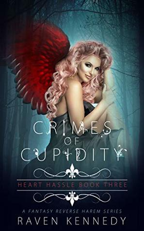 Crimes of Cupidity by Raven Kennedy