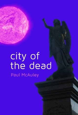 City of the Dead by Paul McAuley