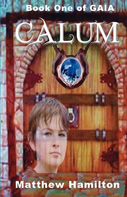 Calum: Book One of GAIA by Matthew Hamilton