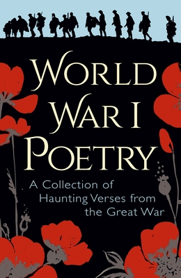 World War I Poetry: Deluxe Slip-Case Edition by Wilfred Owen, Edith Wharton, Rupert Brooke