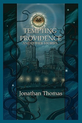Tempting Providence and Other Stories by Sherry Austin, Jonathan Thomas