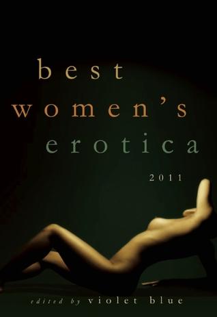 Best Women's Erotica 2011 by Violet Blue, Cynthia Hamilton, Louise Lagris, Kirsty Logan
