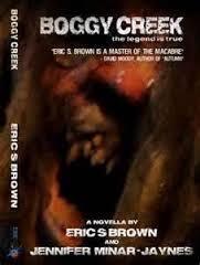 Boggy Creek: The Legend Is True by Eric S. Brown, Jennifer Minar-Jaynes, Jennifer Jaynes