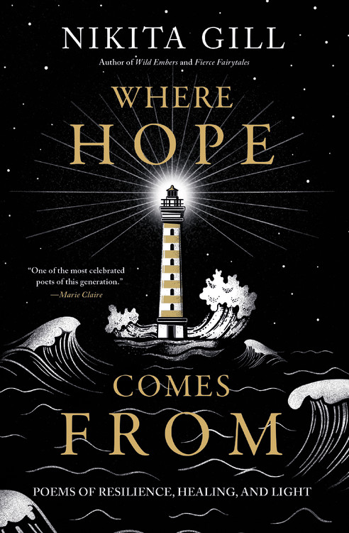 Where Hope Comes From: Poems of Resilience, Healing, and Light by Nikita Gill