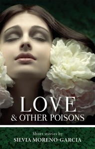 Love & Other Poisons by Silvia Moreno-Garcia
