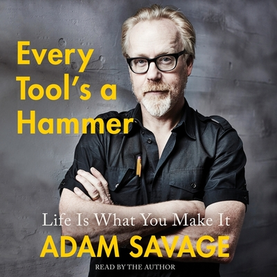 Every Tool's a Hammer: Life Is What You Make It by