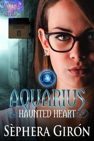 Aquarius: Haunted Heart by Sèphera Girón