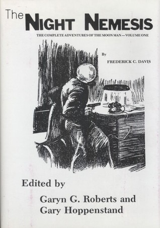 Night Nemesis: The Complete Adventures of the Moon Man-Volume 1 by Frederick C. Davis