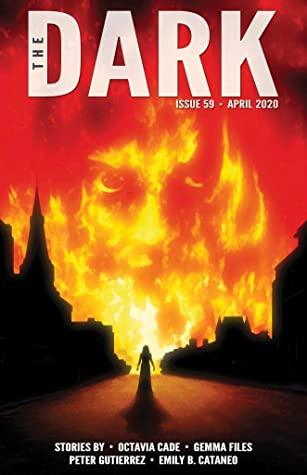 The Dark Magazine, Issue 59 (April 2020) by Octavia Cade, Sean Wallace, Emily B. Cataneo, Peter Gutiérrez, Gemma Files