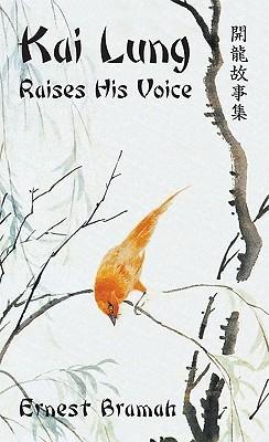 Kai Lung Raises His Voice by Ernest Bramah, William Charlton