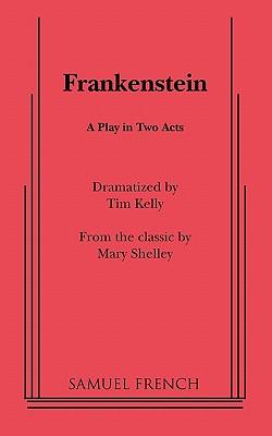 Frankenstein by Tim Kelly