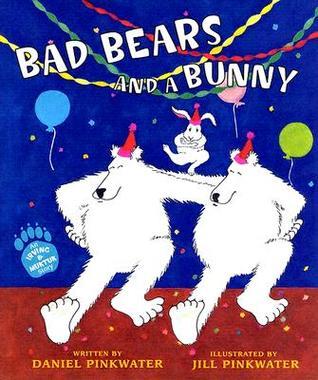Bad Bears and a Bunny: An Irving and Muktuk Story by Daniel Pinkwater, Jill Pinkwater
