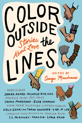 Color Outside the Lines: Stories about Love by Samira Ahmed, Eric Smith, Sangu Mandanna, Anna-Marie McLemore, Adam Silvera
