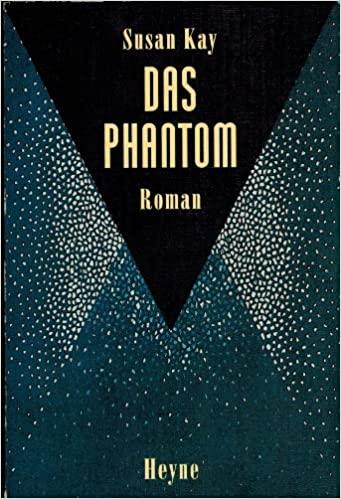Das Phantom. Roman by Susan Kay