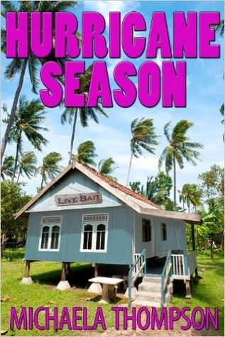 Hurricane Season by Michaela Thompson, Mickey Friedman