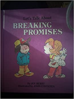 Lets Talk about Breaking Promises by Joy Berry