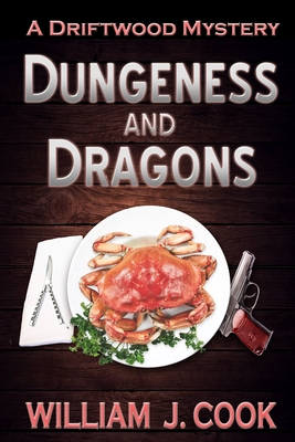 Dungeness and Dragons: A Driftwood Mystery by William Cook