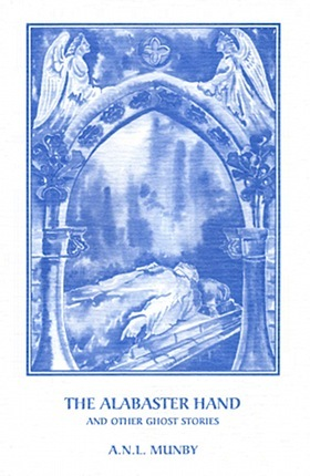 The Alabaster Hand and Other Ghost Stories by A.N.L. Munby