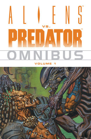 Aliens vs. Predator Omnibus, Vol. 1 by Randy Stradley, Chris Warner, Glenn Fabry