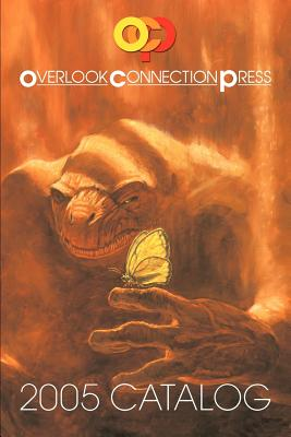 2005 Overlook Connection Press Catalog and Fiction Sampler by F. Paul Wilson, Jack Ketchum, Stephen King