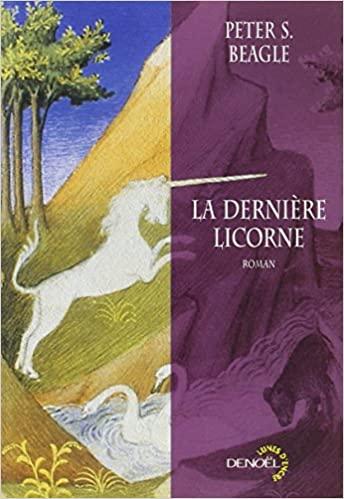 La dernière licorne by Peter S. Beagle